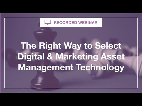 Webinar: The Right Way to Select DAM Technology