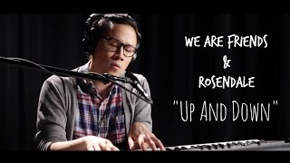 "We Are Friends & Rosendale - ""Up And Down"" Live Acoustic Version (Original)"