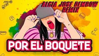 Por El Boquete - Daniela Barranco (ALCIA JOSE DEMBOW REMIX) 🍑