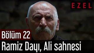 Ezel 22.Bölüm Ramiz Dayı Kerpeten Ali Sahnesi