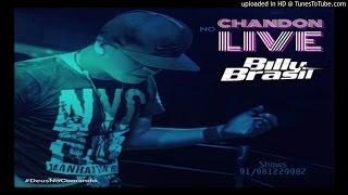 Billy Brasil - Chandon no Live ( Top Lançamento )