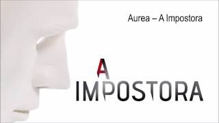 Aurea - A Impostora | A Impostora