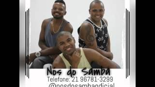 Nós do Samba- Quando a mágoa passar