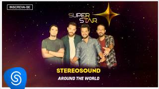 Stereosound - Around The World (SuperStar 2015) [Áudio Oficial]