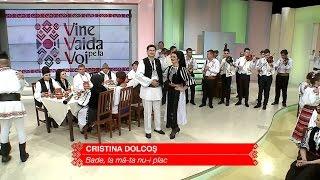 "Cristina Dolcoș, ""Bade, la mă-ta nu-i plac"""