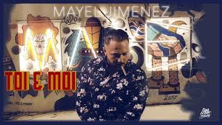 Mayel Jimenez - Toi et Moi