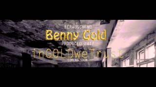 Benny Gold - Berauschend (prod. 24I7)
