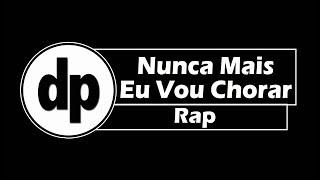 Nunca Mais Eu Vou Chorar 'Rap' - Música FJU