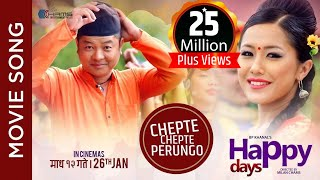 "New Nepali Movie -""Happy Days"" Song || Chepte Chepte Perungo || Rajan Raj Siwakoti, Anju Panta"