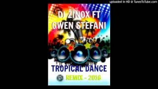 DJ Zinox Ft Gwen Stefani - Baby Don't Lie (Tropical Dance 2016)