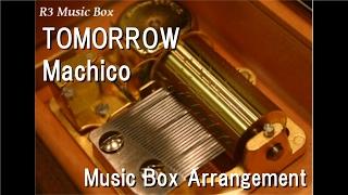"TOMORROW/Machico [Music Box] (Anime ""KonoSuba 2"" OP)"