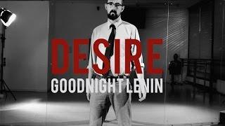 Goodnight Lenin - Desire (Official Video)