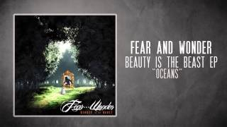 Oceans - Fear and Wonder
