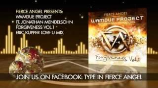 Wamdue Project Ft. Jonathan Mendelsohn - Forgiveness - Eric Kupper Love U Mix - Fierce Angel