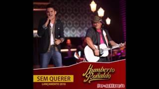 Humberto & Ronaldo - Sem Querer - Lançamento 2016