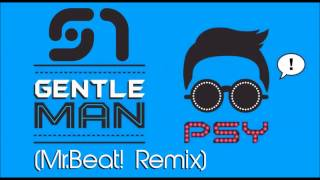 PSY - Gentleman (Mr.Beat! Remix)