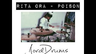 Poison - Rita Ora - Drum Cover | JordDrums