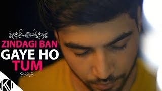 Zindagi Ban Gaye Ho Tum (Unplugged Version) I Kasoor I Karan Nawani