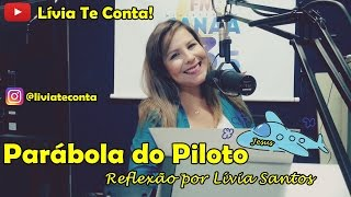 PARÁBOLA DO PILOTO