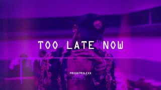 Too Late Now (Travis Scott type beat) [prod. by rolexx]