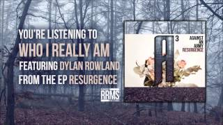 Who I Really Am (Featuring Dylan Rowland) - Lyric Video