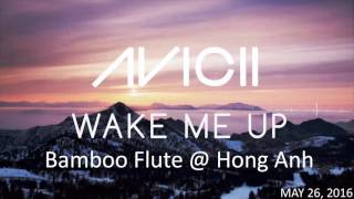 Avicii - Wake me up (Bamboo Flute Version)