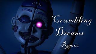 FNAF Sister Location - Crumbling Dreams Remix