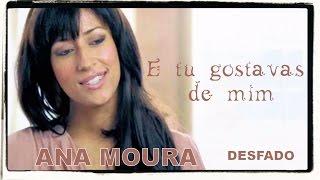 Ana Moura *Desfado #06* E tu gostavas de mim