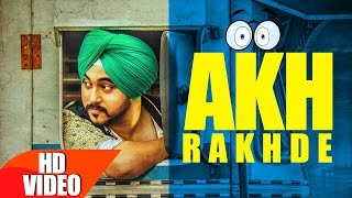 Akh Rakhde (Full Video) | Deep karan | Jashan nanarh | Desi Routz | Latest Punjabi Song 2016