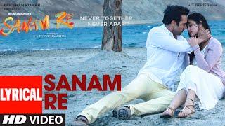 SANAM RE Title Song (LYRICAL)   Sanam Re   Pulkit Samrat, Yami Gautam, Divya Khosla Kumar   T-Series width=