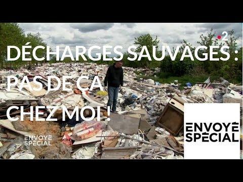 nouvel ordre mondial | Envoyé spécial. Décharges sauvages : pas de ça chez moi ! - 7 juin 2018 (France 2)