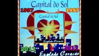 CAPITAL DO SOL EXPLOD E CORAÇÃO;;;;