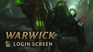 Warwick | Login Screen - League of Legends