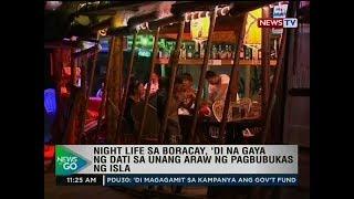 NTG: Night life sa Boracay, 'di na gaya ng dati sa unang araw ng pagbubukas ng isla
