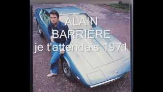 ALAIN  BARRIERE     Je t attendais  !!  ( J.M   video )