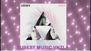 Echosmith - Goodbye (Lyrics Ingles & Subtitulos Español)
