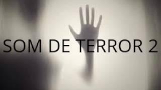 SOM DE TERROR 2...!!
