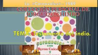 BYRON CAICEDO Y ANGELITO PORRAS - TESTAMENTO DEL INDIO