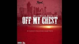 "Blowed Boy Co - ""Off My Chest"" Ft. Tayfious Tha Loner x Mark White"