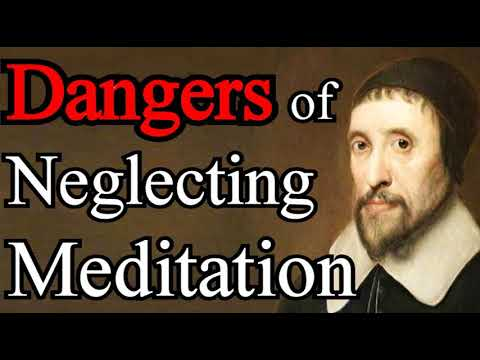 Dangers of Neglecting Meditation -  Puritan Edmund Calamy Christian Audio Books
