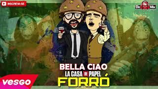 BELLA CIAO - LA CASA DE PAPEL  -  VERSÃO FORRÓ