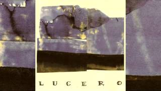 lucero - lucero - 11 - better than this