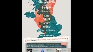 【Bridging the Gap─Taiwan UK】2014 Taiwan Bands in Glastonbury