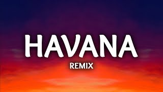 Camila Cabello ‒ Havana (Lyrics / LHB Remix) ft. Young Thug