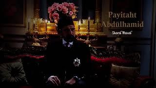 موسيقى مسلسل عبد الحميد الثاني   الانتصار Payitaht Abdülhamid Müziği Zafer