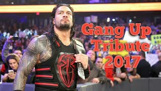 WWE Roman Reigns Tribute - Gang Up 2017 HD