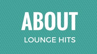 Lounge Hits About us