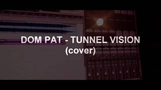 Kodak Black - Tunnel Vision  (Dom Pat Cover)