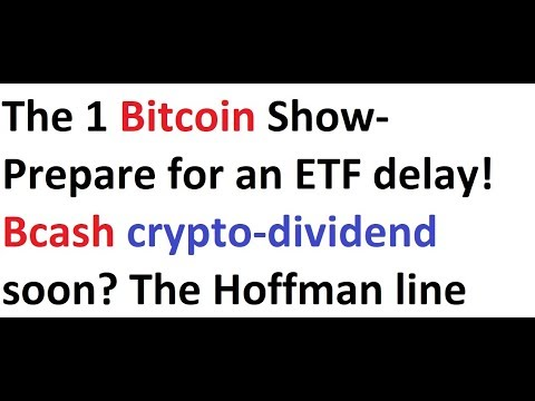 The 1 bitcoin show prepare for an etf delay bcash crypto dividend the 1 bitcoin show prepare for an etf delay bcash crypto dividend soon ccuart Image collections
