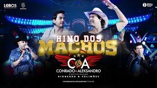 Conrado e Aleksandro part. Rionegro e Solimões - Hino dos Machos (DVD AO VIVO EM CURITIBA)
